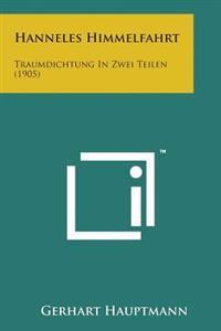Hanneles Himmelfahrt: Traumdichtung in Zwei Teilen (1905)