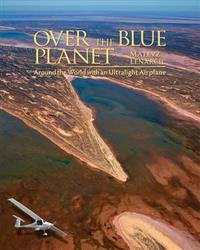 Over the blue planet - around the world with an ultralight