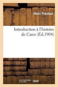 Introduction � l'Histoire de Caen