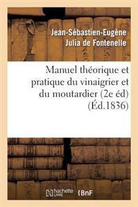Manuel Theorique Et Pratique Du Vinaigrier Et Du Moutardier (2 Edition Revue, Corrigee Et Augmentee)