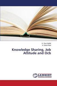 Knowledge Sharing, Job Attitude and Ocb