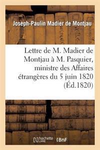 Lettre de M. Madier de Montjau   M. Pasquier, Ministre Des Affaires  trang res Du 5 Juin 1820
