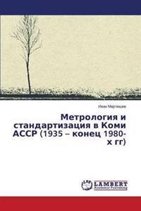 Metrologiya I Standartizatsiya V Komi Assr (1935 - Konets 1980-Kh Gg)