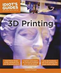 Idiot's Guides 3D Printing