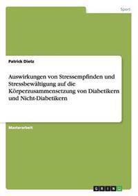 Auswirkungen Von Stressempfinden Und Stressbewaltigung Auf Die Korperzusammensetzung Von Diabetikern Und Nicht-Diabetikern