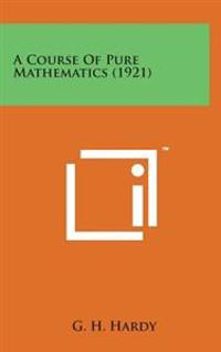 A Course of Pure Mathematics (1921)