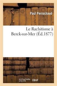 Le Rachitisme � Berck-Sur-Mer