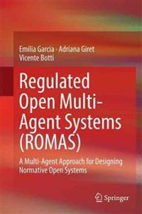Regulated Open Multi-agent Systems Romas