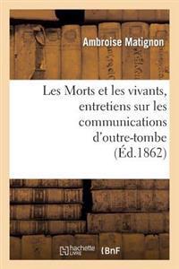 Les Morts Et Les Vivants, Entretiens Sur Les Communications D Outre-Tombe
