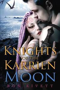 Knights of the Karrien Moon: A Science Fiction Adventure from the Journal of Burton Thomas