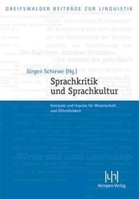 Sprachkritik Und Sprachkultur: Konzepte Und Impulse Fur Wissenschaft Und Offentlichkeit