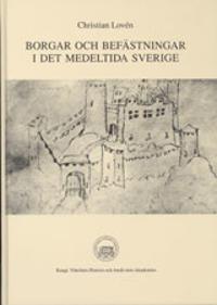 Borgar och befästningar i det medeltida Sverige