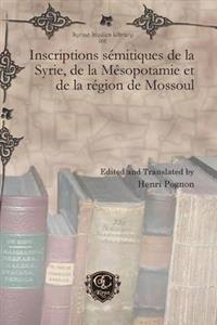 Inscriptions Semitiques de La Syrie, de La Mesopotamie Et de La Region de Mossoul