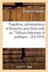 Napoleon, Administrateur Et Financier, Pour Faire Suite Au 'Tableau Historique Et Politique