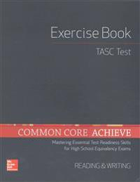 Common Core Achieve, Tasc Exercise Book Reading & Writing