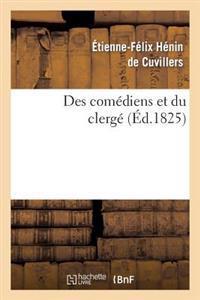 Des Comediens Et Du Clerge; Suivi de Reflexions Sur Le Mandement de Monseigneur