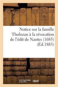 Notice Sur La Famille Tholozan � La R�vocation de l'�dit de Nantes (1685)