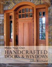 Make Your Own Handcrafted Doors & Windows