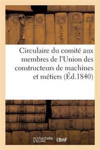 Circulaire Du Comit� Aux Membres de l'Union Des Constructeurs de Machines Et M�tiers