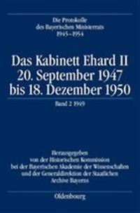 Das Kabinett Ehard II: 20. September 1947 Bis 18. Dezember 1950. Band 2: 1949 (5.1.1949-29.12.1949)