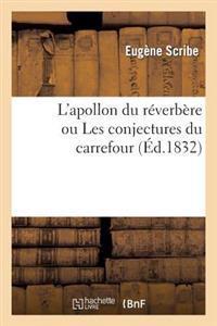 L'Apollon Du Reverbere Ou Les Conjectures Du Carrefour