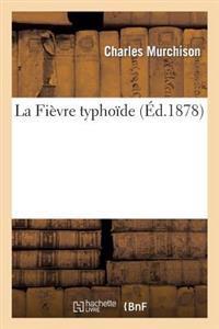 La Fievre Typhoide