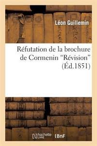 Refutation de La Brochure de Cormenin 'Revision'