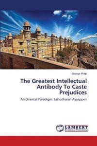 The Greatest Intellectual Antibody to Caste Prejudices