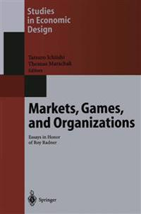 Markets, Games, and Organizations
