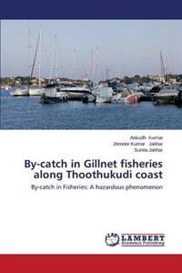 By-Catch in Gillnet Fisheries Along Thoothukudi Coast
