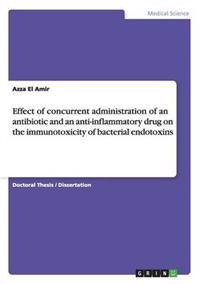 Effect of Concurrent Administration of an Antibiotic and an Anti-Inflammatory Drug on the Immunotoxicity of Bacterial Endotoxins
