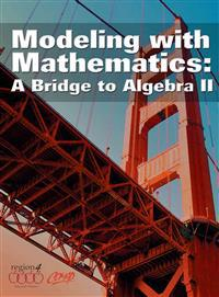 Modeling with Mathematics: A Bridge to Algebra II