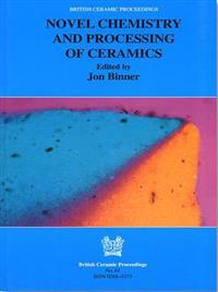 Novel Chemistry and Processing of Ceramics