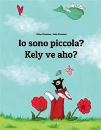 IO Sono Piccola? Kely Ve Aho?: Libro Illustrato Per Bambini: Italiano-Malgascio (Edizione Bilingue)