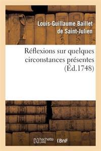 Reflexions Sur Quelques Circonstances Presentes.