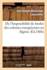 de L'Impossibilite de Fonder Des Colonies Europeennes En Algerie