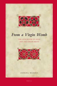 From a Virgin Womb: The Apocalypse of Adam and the Virgin Birth