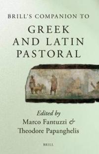Brill's Companion to Greek and Latin Pastoral