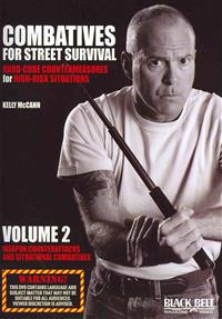 Combatives for Street Survival: Hard-Core Countermeasures for High-Risk Situations, Volume 2: Weapon Counterattacks and Situational Combatives
