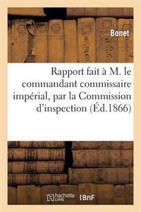 Rapport Fait A M. Le Commandant Commissaire Imperial, Par La Commission D'Inspection Des Cultures