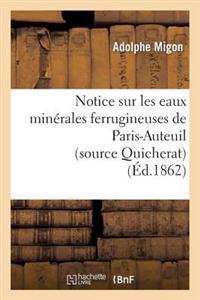 Notice Sur Les Eaux Min�rales Ferrugineuses de Paris-Auteuil (Source Quicherat)