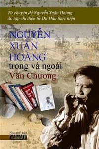 Nguyen Xuan Hoang Trong Va Ngoai Van Chuong: Chuyen de Nguyen Xuan Hoang
