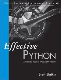 Effective Python: 59 Specific Ways to Write Better Python