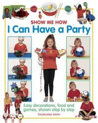 Show Me How I Can Have a Party