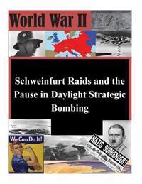 Schweinfurt Raids and the Pause in Daylight Strategic Bombing