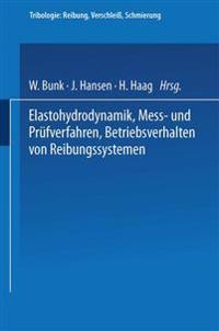 Elastohydrodynamik - Me- Und Prufverfahren Betriebsverhalten Von Reibungssystemen