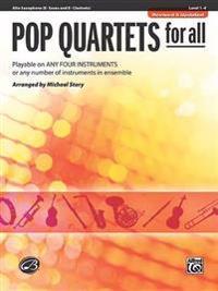 Pop Quartets for All: Alto Saxophone: (E-Flat Saxes and E-Flat Clarinets), Level 1-4