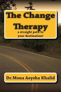 The Change Therapy: A Straight Path to Your Destination!