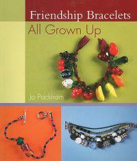 Friendship Bracelets All Grown Up