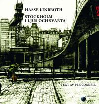 Stockholm i ljus och svärta : Hasse Lindroth